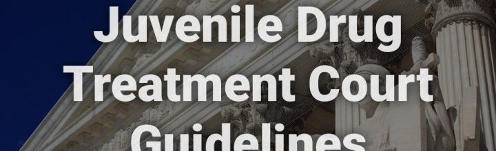 Juvenile Drug Treatment Courts: Policy And Practice Scan